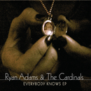 Everybody Knows EP (International Version)/Ryan Adams
