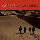 How Long/Eagles