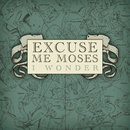 I Wonder/Excuse Me Moses