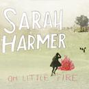 SARAH HARMER/OH LITT/Sarah Harmer