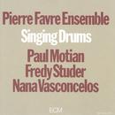 Singing Drums/Pierre Favre Ensemble