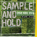 SAMPLE AND HOLD: Attack Decay Sustain Release REMIXED (Standard Version)/Simian Mobile Disco