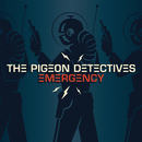 Emergency/The Pigeon Detectives