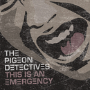 This Is An Emergency/The Pigeon Detectives