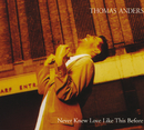 Never Knew Love Like This Before/Thomas Anders