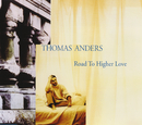 Road To Higher Love/Thomas Anders