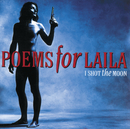 I Shot The Moon/Poems For Laila