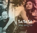 She And He/Tok Tok Tok