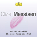 Messiaen: Visions de l'Amen / Chants de Terre et de Ciel/Multi Interprètes