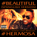 #Beautiful (#Hermosa – Spanglish Version) (feat. Miguel)/MARIAH CAREY