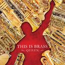THIS IS BRASS ブラバン!QUEEN/東京佼成ウインドオーケストラ
