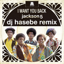 I Want You Back (DJ HASEBE Remix)/Michael Jackson, Jackson 5