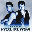 Lo Mejor De Viceversa/Viceversa