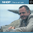 This Is All I Ask/Niels-Henning Ørsted Pedersen