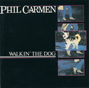 Walkin' The Dog/Phil Carmen