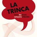 Totes Les Seves Cançons Infantils/La Trinca