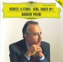ドビュッシー:練習曲全曲/ベルク:ピアノ・ソナタ/Maurizio Pollini