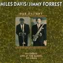 Our Delight/Miles Davis, Jimmy Forrest