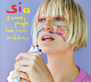 Some People Have REAL Problems (International Digital)/Sia