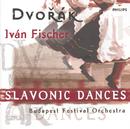Dvorák: Slavonic Dances Opp.46 & 72/Budapest Festival Orchestra, Iván Fischer