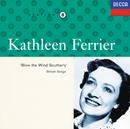 Kathleen Ferrier Vol. 8 - Blow the Wind Southerly/Kathleen Ferrier, Phyllis Spurr, John Newmark