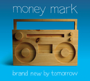 Brand New By Tomorrow/Money Mark