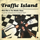 Meet Me in the Middle Class (Deluxe)/Traffic Island