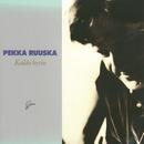 Kaikki hyvin/Pekka Ruuska