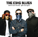 Save The World, Get The Girl/The King Blues