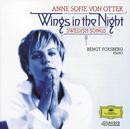 Wings in the Night: Swedish Songs/Anne Sofie von Otter, Bengt Forsberg