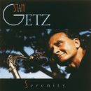 STAN GETZ/SERENITY/Stan Getz