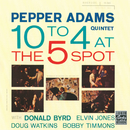 10 To 4 At The 5-Spot/Pepper Adams Quintet