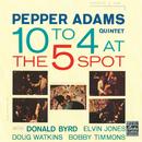 テン・トゥ・フォー・アット・ザ・ファイヴ・スポット/Pepper Adams Quintet