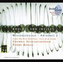 Boulez: Sur Incises; Messagesquisse; Anthèmes 2/Ensemble Intercontemporain, Ensemble De Violoncelles De Paris, Pierre Boulez