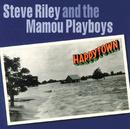 Happytown/Steve Riley & The Mamou Playboys