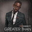 Greater Than (Live)/Tye Tribbett