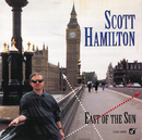 East Of The Sun/Scott Hamilton