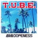 T.U.B.E./鎮座DOPENESS