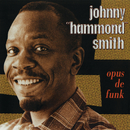 "Opus De Funk/Johnny ""Hammond"" Smith"