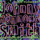 "Legends Of Acid Jazz: Soul Flowers/Johnny ""Hammond"" Smith"