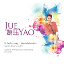 Tchaikovsky/Mendelssohn: Violin Concertos/Jue Yao, Tan Lihua, Central Philharmonic Orchestra