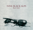 Burn Faster/Nine Black Alps