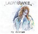 My Delirium/Ladyhawke