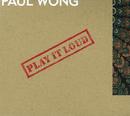 Play It Loud/Paul Wong