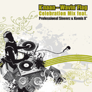 Wavin' Flag (Celebration Mix Feat. Professional Sinnerz & Komis X)/K'NAAN