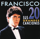 Francisco / Sus 20 Grandes Canciones/Francisco