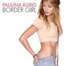 Border Girl/Paulina Rubio