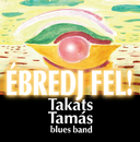 Ebredj Fel/Takats Tamas Blues Band
