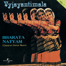 Bharata Natyam  Vol. 1 ( Classical Dance Music )/Vyjayantimala