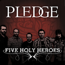 Five Holy Heroes/Pledge